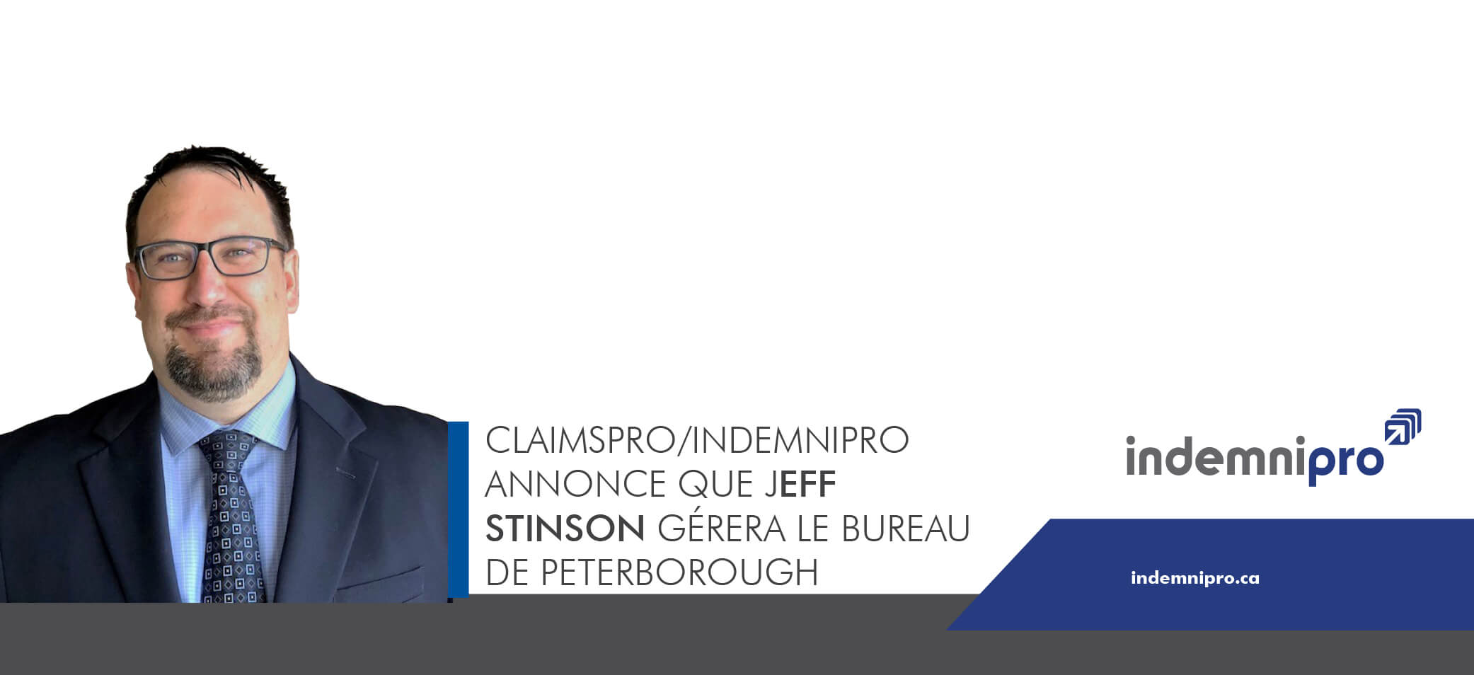ClaimsPro/IndemniPro Annonce Que Jeff Stinson Gérera Le Bureau De Peterborough